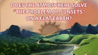 "Does the atmosphere solve ""the problem of sunsets"" on a flat Earth?"