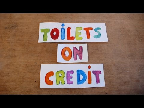Toilets on Credit