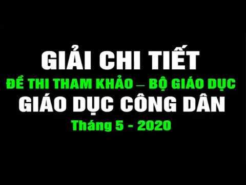 Chữa Đề Thi mẫu THPTQG 2020 Môn GDCD – Ngày 07/05/2020