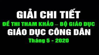 Chữa Đề Thi mẫu THPTQG 2020 Môn GDCD - Ngày 07/05/2020
