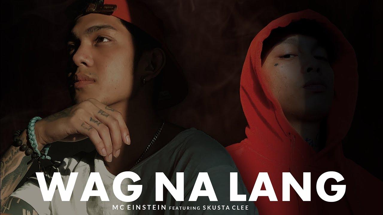 MC Einstein - Wag Na Lang feat. Skusta Clee - Official Lyric Video
