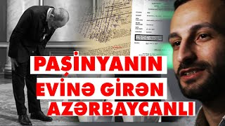 Paşinyanın Evinə Girən Azərbaycanlı