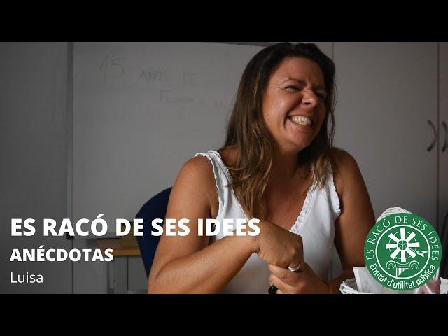 Es Racó de ses Idees - Luisa (Anécdotas)