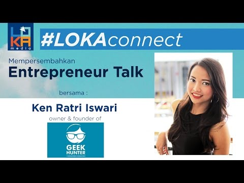 #LOKAconnect no. 6 - Suplying IT Programmer : Geek Hunter (Ken Ratri Iswari)