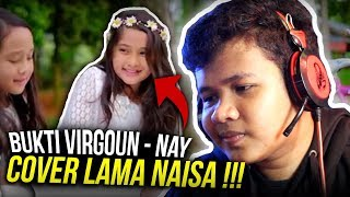 COVER LAMA NYA NAISA !! VIRGOUN BUKTI - NAY