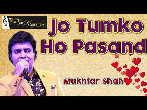 Jo Tumko Ho Pasand...by Mukhtar Shah