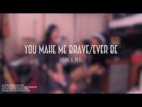 You Make Me Brave/Ever Be (live cover) - Leena Cho and Paul Chang