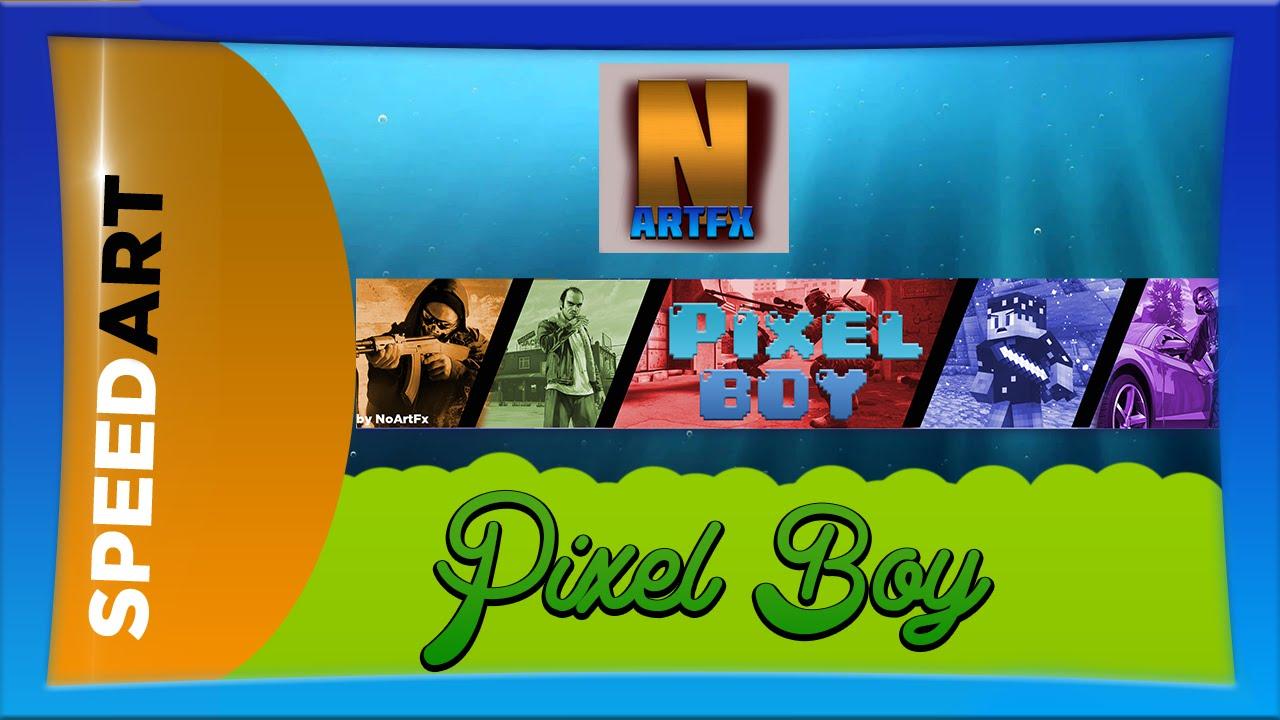 Assez Speed Art: Pixel BOY - YouTube Banner [REUPLOAD] | NoArtFX - YouTube WI72