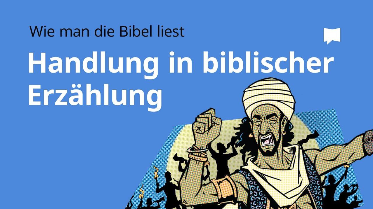 Wie man die Bibel liest: Handlung in biblischer Erzählung