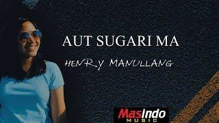 Download Henry Manullang - Aut Sugari Ma  ( Anggri Shinta )