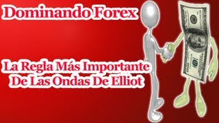 La Regla Más Importante De Las Ondas De Elliot (Online Forex Trading)