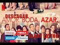 """DESCARGAR """"Amor Boda Azar"""" ESPAÑOL LATINO 1080P"""