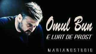 MARIANO - Omul bun, e luat de prost (2018)