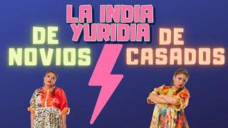 LA DIFERENCIA: De Novios / De Casados -- La india Yuridia