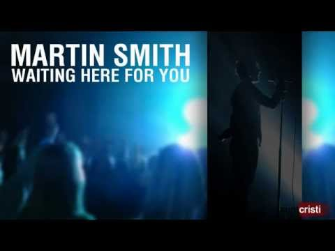Martin Smith  Waiting Here For You