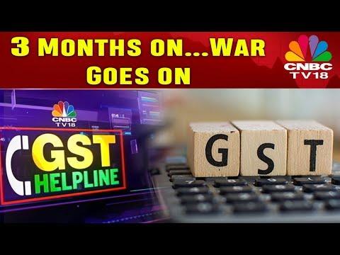 3 Months on... GST Still a Mess | GST Helpline | Part 1 | CNBC TV18