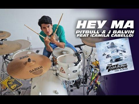 Pitbull & J Balvin - HEY MA ft Camila Cabello | Drum Remix (Cover)