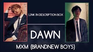 [THAISUB/LINK] DAWN - MXM (BRANDNEW BOYS)
