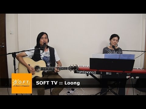 SOFT TV :: Loong  [Singapore Music]