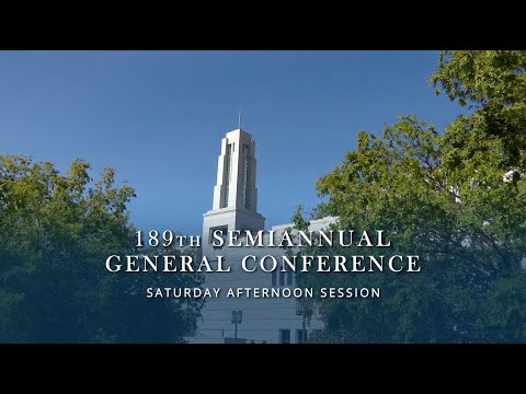 October 2019 General Conference - Saturday Afternoon Session