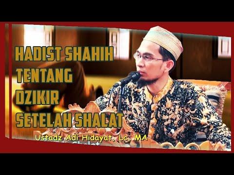 Hadist Shahih Tentang Dzikir Setelah Shalat |  Ustadz Adi Hidayat Lc MA