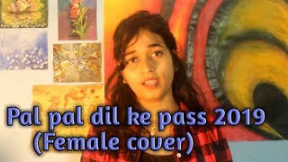 Pal pal dil ke paas(Title track) || Arijit Singh || Female cover || Sunny Deol || Kirti Moharana
