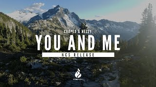Coopex & NEZZY - You And Me [NCS Release] Copyright Free