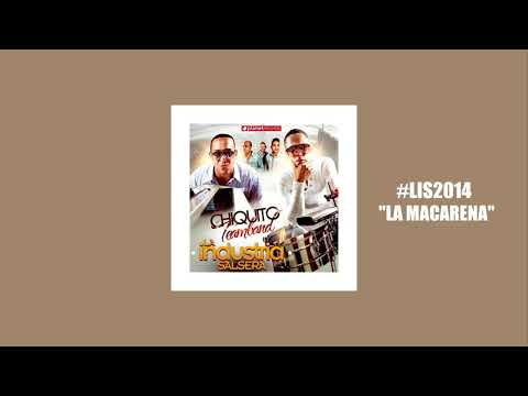 La Macarena | Album #LIS2014 | Chiquito Team Band