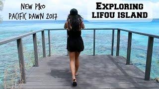 New Pacific Dawn 2017 || Exploring Lifou Island