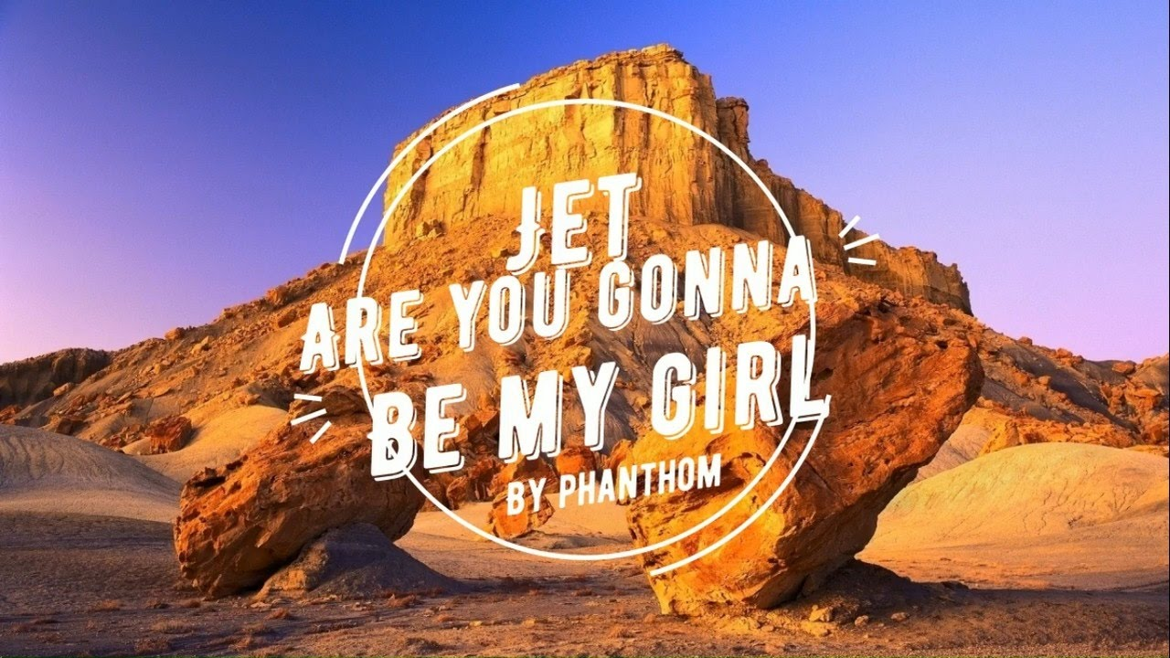 JET - ARE YOU GONNA BE MY GIRL - LIVE LYRICS