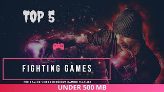 Top 5 Best Fighting Games under 500MB Realistic Graphics - BEST ANDROID GAMES ON Playstore
