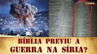 A Bíblia Previu a Guerra na Síria? | Lenda ou Fato