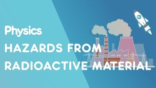 Hazards from Radioactive material | Radioactivity | Physics for All | FuseSchool