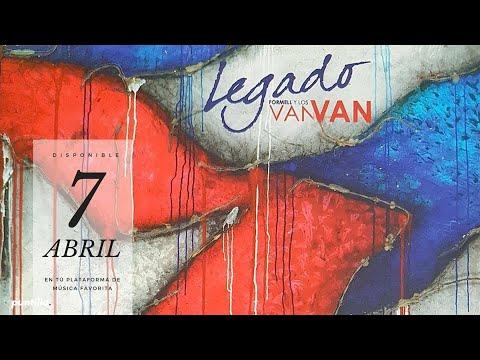 Los Van Van - Legado - Vamos A Pasarla Bien