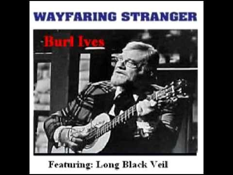 Burl Ives - Long Black Veil