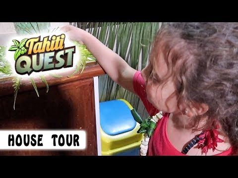 TAHITI QUEST House Tour du Faré des Roses / Tahiti Quest spécial Talents