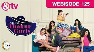 Dilli Wali Thakur Gurls - Episode 125 – September 18, 2015 - Webisode