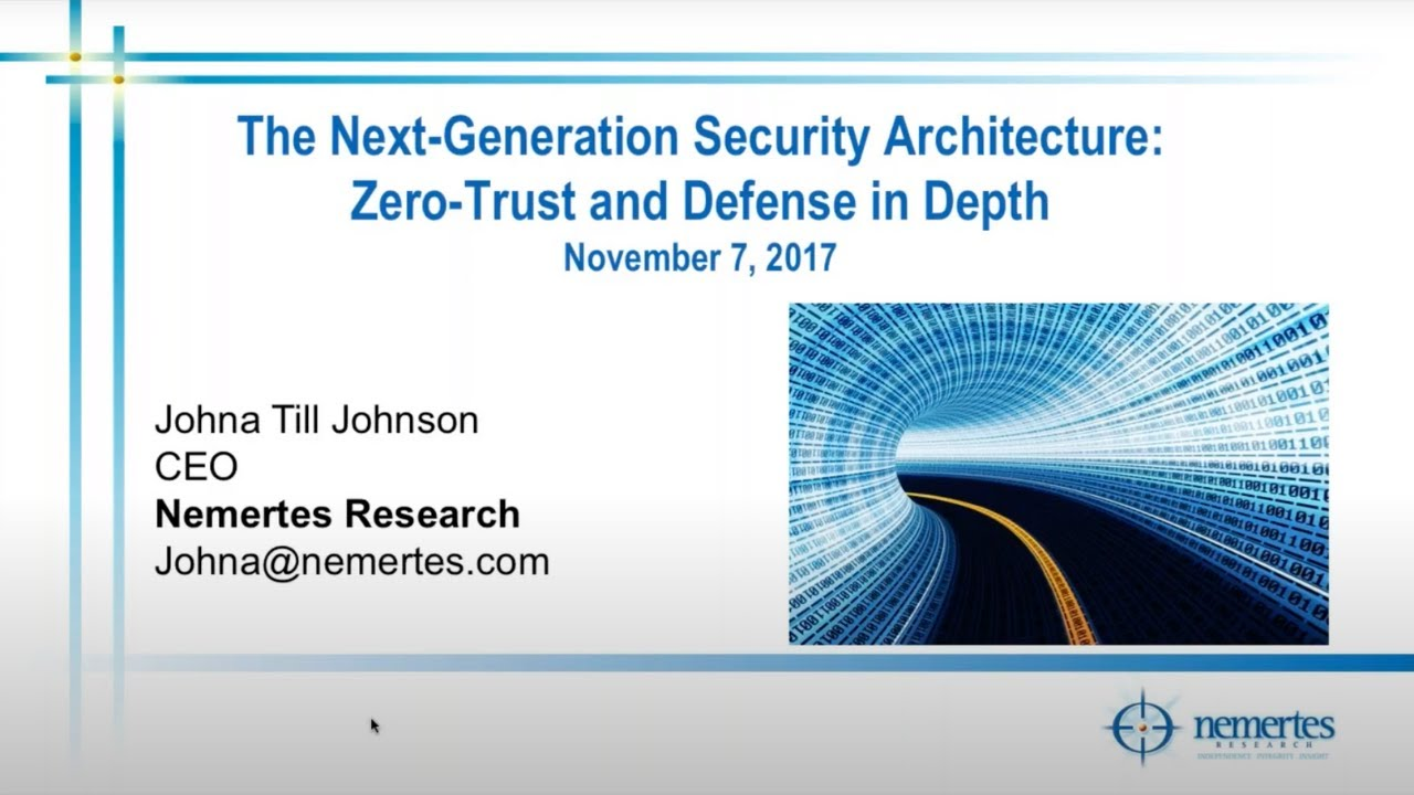 110717 Webinar Next Generation Security Architecture Zero Trust And Defense In Depth Youtube