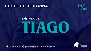 Estudo da Epístola de Tiago  | Culto de Doutrina - 16/09/2021