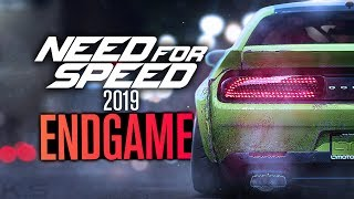 Need for Speed 2019 NEEDS ENDGAME!