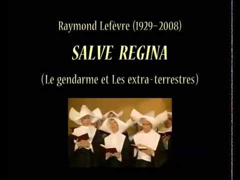 Salve Regina / Le gendarme et Les extra-terrestres - Raymond Lefèvre