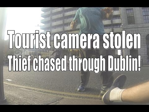 Tourist camera stolen, thief chased through Dublin