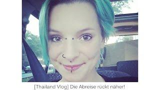 [ThailandVlog] Die Abreise rückt näher! Vorbereitung, Planung, To-Do-Listen