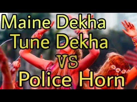 Maine Dekha Tune Dekha  VS Police HorN   PuNe AttractionS  
