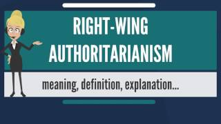 What is RIGHT-WING AUTHORITARIANISM? What does RIGHT-WING AUTHORITARIANISM mean?
