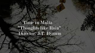 Watch Time In Malta Thoughts Like Rain video