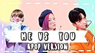ME VS. YOU [K-POP VERSION]