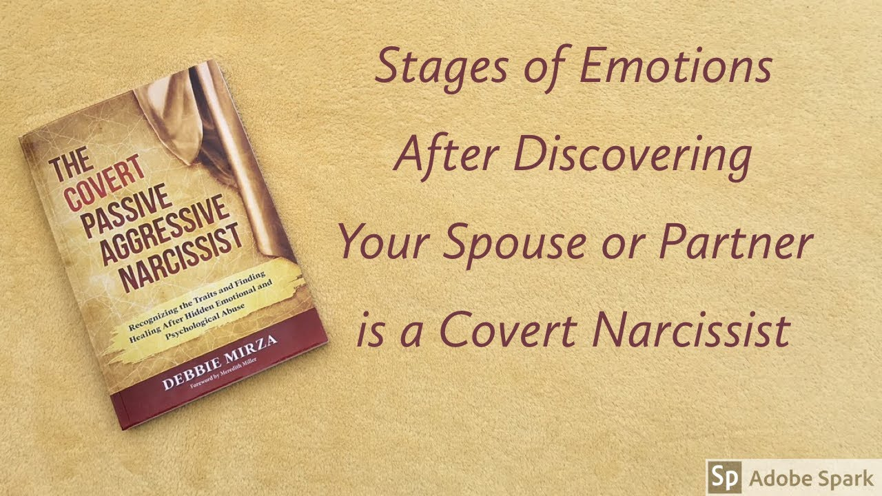 Stages of Emotions You Experience After Discovering Your Spouse or Partner  is a Covert Narcissist