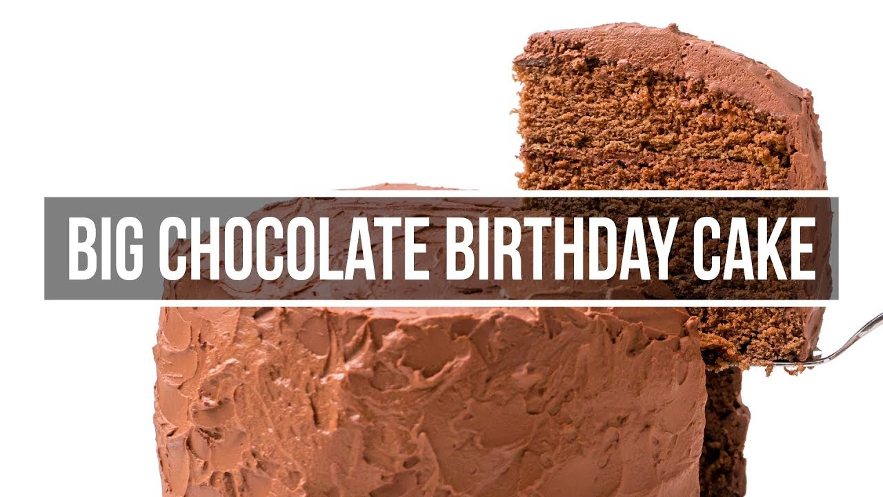 Big Chocolate Birthday Cake Recipe