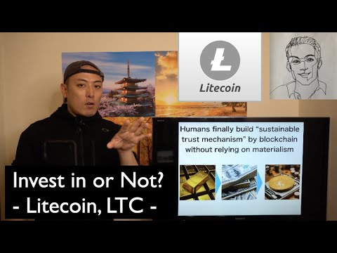Invest in or Not? – Litecoin, LTC –